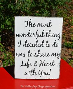Rustic Wedding Signs STAND ALONE Anniversary Gift Rustic Wood Sign Love Quote Most Wonderful Thing I Decided To Do Share my Life and Heart With You Engaged Sign Partner Gift Couples Wooden Plaque Family Master Bedroom Spouse Husband Wife Christmas Gift Quotes #Love #quotes #weddingsigns #wallart #life #christmasgift #spouse #wife