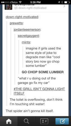 If women used the same types of jokes to degrade men