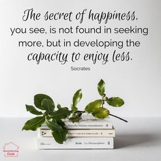 This quote about happiness is one to live by! Happiness is not found in more but by enjoying what is right in front of us and in needing less. So inspiring and motivational in a world where we are always told more is better. #motivationalquote #quotestoli