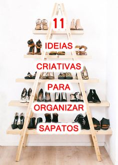 Como organizar os sapatos de jeitos criativos - Ideias de organização e decoração