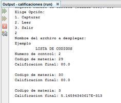 Este pin it se muestra la ejecución de un código de java para leer un archivo  les dejo el link de descarga  calificaciones.rar 45 KB https://mega.co.nz/#!wYJkVIbL!1MiHy5KKTG21z5KUPARyhKaPMYO11lF2rjbh94RzBcI