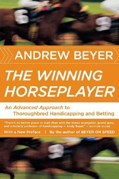 The Winning Horseplayer: An Advanced Approach to Thoroughbred Handicapping and Betting:Amazon:Books