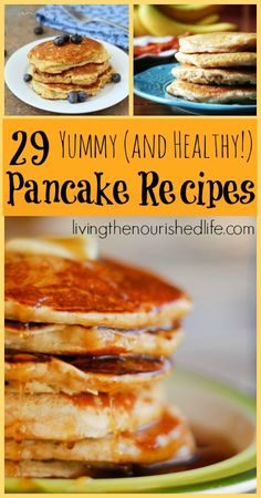 29 Yummy (and Healthy!) Pancake Recipes - The Nourished Life