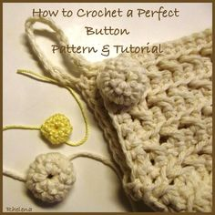 This crocheted button is perfect for holding things in place. It can be crocheted up in a worsted weight yarn or in a size three crochet thread. Both do the job and look great!