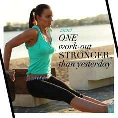 one workout stronger