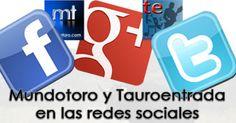 REDES SOCIALES En Twitter, Facebook y Google+    40.000 gracias  - Mundotoro.com