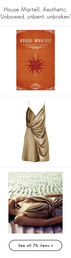 """""""House Martell; Aesthetic; """"Unbowed, unbent, unbroken""""."""" by anaalsan ❤ liked on Polyvore featuring game of thrones, got, martell, dresses, vestidos, short dresses, saint laurent, gold, drape neck dress and yves saint laurent"""