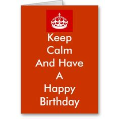 """Keep Calm"" Birthday Card"
