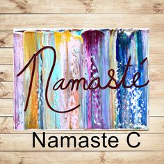 Choose your Namaste!  I have added several variations A B D C or E to the listing so you can pick the painting you prefer, also please feel free to message me for a custom listing as well! Thank you for your interest in my art!  Cheers, Katey   ✿Artwork description- Abstract quote typography on canvas ✿Size: 9 x 12 1 High quality Gallery wrap canvas, comes ready to hang. ✿Back wrapped stretched box canvas, black painted edges ✿Medium- acrylic, mixed media ✿Signed and dated on back by the…