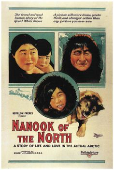 Nanook of the North [1922] directed by Robert J. Flaherty. Presents a documentary on the life of an Eskimo family pitting their strength against a vast and inhospitable Arctic. Juxtaposes their struggle for survival against the elements with the warmth of the little family as they go about their daily affairs.