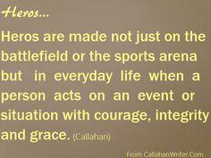 Inspirational Quote about Hero's #inspirationalQuotes #heros http://CallahanWriter.com