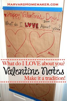 What Do I Love About You?  A simple way for your family to share the love each year around Valentine's Day!  #valentinesday #traditions #family #harvardhomemaker