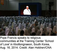 """Kkottongnae, South Korea, Aug 16, 2014 / 03:22 am (CNA/EWTN News).- Addressing the religious communities of Korea, Pope Francis urged a deep reliance on the mercy of God and a focus on community life in transmitting the joy of the Gospel to the world. """"Only if our witness is joyful will we attract men and women to Christ,"""" the Holy Father told a gathering of religious brothers and sisters in South Korea."""