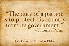 Thomas Paine Quote. I also think this is awesome b/c the patriot is my school's mascot.