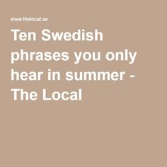 Ten Swedish phrases you only hear in summer - The Local