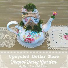 My Thrift Store Addiction                       : Upcycled Dollar Store Teapot Fairy Garden