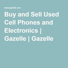 Buy and Sell Used Cell Phones and Electronics | Gazelle | Gazelle