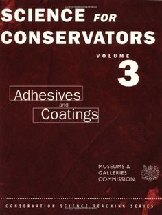 The Science For Conservators Series: Volume 3: Adhesives and Coatings (Heritage: Care-Preservation-Management) by Conservation Unit Museums and Galleries Commission. $46.75. Publication: June 19, 1992. Edition - 2. Publisher: Routledge; 2 edition (June 19, 1992)