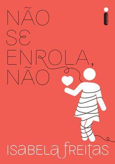 Isabela Freitas - Livro O bonzinho não é o homem ideal pra você.
