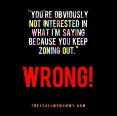 """""""You're obviously not interested in what I'm saying, because you keep zoning out"""" WRONG! Debunking #ADHD myths, one by one."""