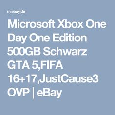 Microsoft Xbox One Day One Edition 500GB Schwarz GTA 5,FIFA 16+17,JustCause3 OVP  | eBay