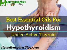 Top 10 Essential Oils for Hypothyroidism (Underactive Thyroid)
