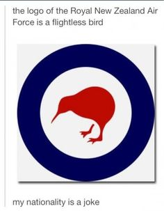'The logo of the Royal New Zealand Air Force.' I laughed so hard I cried; don't ask why, today is a weird day. Tumblr funny.