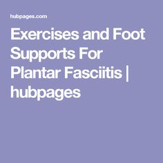 Do you suffer from Plantar Fasciitis? Did you know there are exercises and certain foot supports designed to bring relief to pain caused by Plantar Fasciitis? Plantar Fasciitis Symptoms, Plantar Fasciitis Treatment, Heel Pain, Foot Pain, Feet Care, Exercises, Health, Treatment For Plantar Fasciitis, Health Care