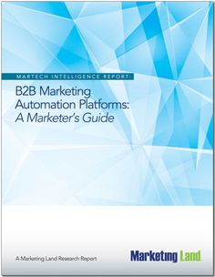 Marketing Automation Guide Registration required Marketing Technology, Marketing Automation, Social Media Marketing, Digital Marketing, Marketing Report, Cover, Image