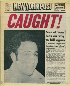 """Son of Sam - Newspaper headline (""""Caught!"""" New York Post, August 1977 Newspaper Front Pages, Newspaper Article, Old Newspaper, Gangsters, Catch New York, True Crime Books, Newspaper Headlines, Headline News, New York Post"""