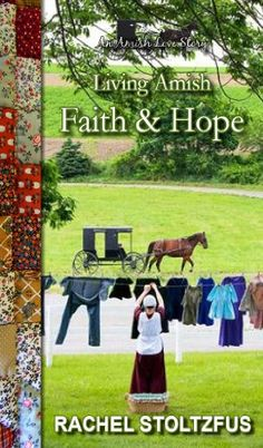 Free Kindle Book For A Limited Time : Faith and Hope (Living Amish) by Rachel Stoltzfus
