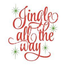 Jingle all the Way SVG Holiday DIGITAL FILE only for T shirt decoration, print and cut, invitations, etc. by MyVinylCut on Etsy Christmas Labels, Christmas Wood, Christmas Quotes, Christmas Printables, Christmas Pictures, Christmas Shirts, Christmas Time, Christmas Crafts, Christmas Decorations