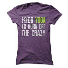 www.sunfrogshirts.com/I-Do-Yoga-To-Burn-Off-The-Crazy-Tee-Purple-17316942-Ladies.html?32997