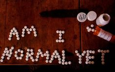 Am I normal yet? [OCD, Bipolar] I hate pills and yet they tell me that I have to take them the rest of my life.