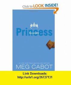 Princess Diaries, Volume X Forever Princess (9780061232947) Meg Cabot , ISBN-10: 0061232947  , ISBN-13: 978-0061232947 ,  , tutorials , pdf , ebook , torrent , downloads , rapidshare , filesonic , hotfile , megaupload , fileserve