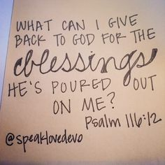 Psalm 116:12 - Giving is an opportunity to say thanks and show our gratitude to God.   #More  #GodFirst  #Tithing