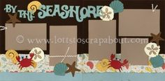By The Seashore Scrapbook Page Kit [bytheseashore12] - $6.99 :: Lotts To Scrap About - Your Online Source for Scrapbook Page Kits!