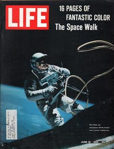 Cover of LIFE magazine dated w. photo of astronaut Ed White in space, tethered to Gemini 4 spaceship, w. legend The Space Walk. Get premium, high resolution news photos at Getty Images Life Magazine, Project Gemini, Life Cover, Nasa History, Space Race, Study Photos, Space Program, Thing 1, Space Exploration