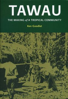 Tawau — The Making of A Tropical Community by Ken Goodlet