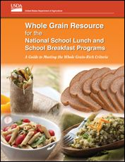 Whole Grain Resource for the National School Lunch and School Breakfast Programs