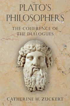 Plato's philosophers : the coherence of the dialogues / Catherine H. Zuckert - Chicago : The University of Chicago Press, cop. 2009