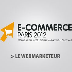 Salon du E-commerce 2012 : ce qu'il ne faut pas rater