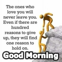 Good Morning The Ones You Love Will Never Leave You love friendship morning cute quotes good morning love good morning love quotes Good Morning Messages Friends, Happy Morning Quotes, Good Morning Quotes For Him, Good Morning Texts, Good Morning Inspirational Quotes, Morning Greetings Quotes, Good Morning Wishes, Motivational Quotes, Positive Quotes