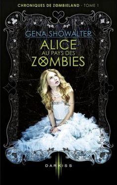 Couverture de Chroniques de Zombieland, Tome 1 : Alice au Pays des Zombies