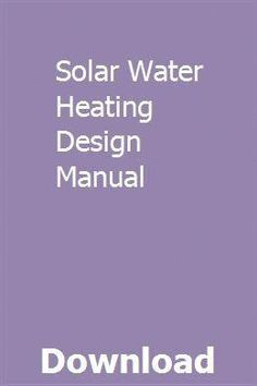 If you have looked into solar energy as an approach for heating your home, panels are generally the first things that come up. The Solar Heating Aspect… Solar Water Heating System, Solar Energy System, Solar Energy Panels, Best Solar Panels, How Solar Energy Works, Water Heater Installation, Solar Roof, Manual, Pdf