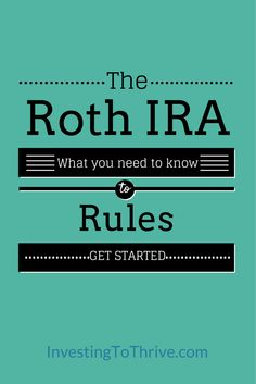 Investing to Thrive Roth IRA Rules (1)