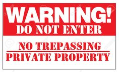WARNING! DO NOT ENTER NO TRESPASSING PRIVATE PROPERTY. Sign ...