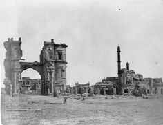 The ruins of Clock Tower Gate and mosque at Lucknow during 1857. It was damaged by the heavy firing from besieged residency.