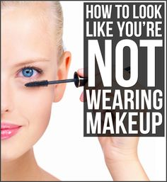 How to Look Like You're Not Wearing Makeup - We've all seen girls overdo it on their beauty routine, slathering on whatever they can find in their makeup bag. But there's no need to pile on the products for your everyday look! When it comes to wearing makeup, sometimes less is more. If you're trying to appear put-together without going over the top, follow HC's tips for how to look au naturel.