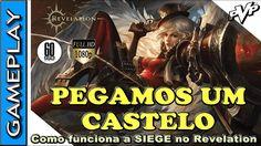 🔴 REVELATION ONLINE ★ CONQUISTAMOS UM CASTELO ! ★ COMO FUNCIONA A SIEGE ...